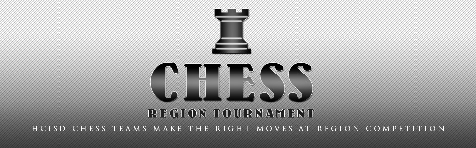 HCISD chess teams make the right moves at region competition