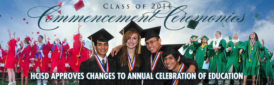 HCISD approves changes to Class of 2014 Commencement Ceremonies