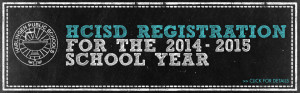 HCISD-2013-2014-registration