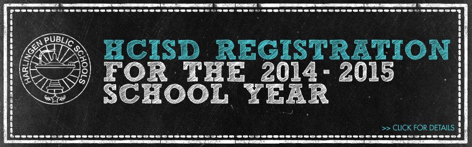 HCISD 2014-2015 Registration Dates