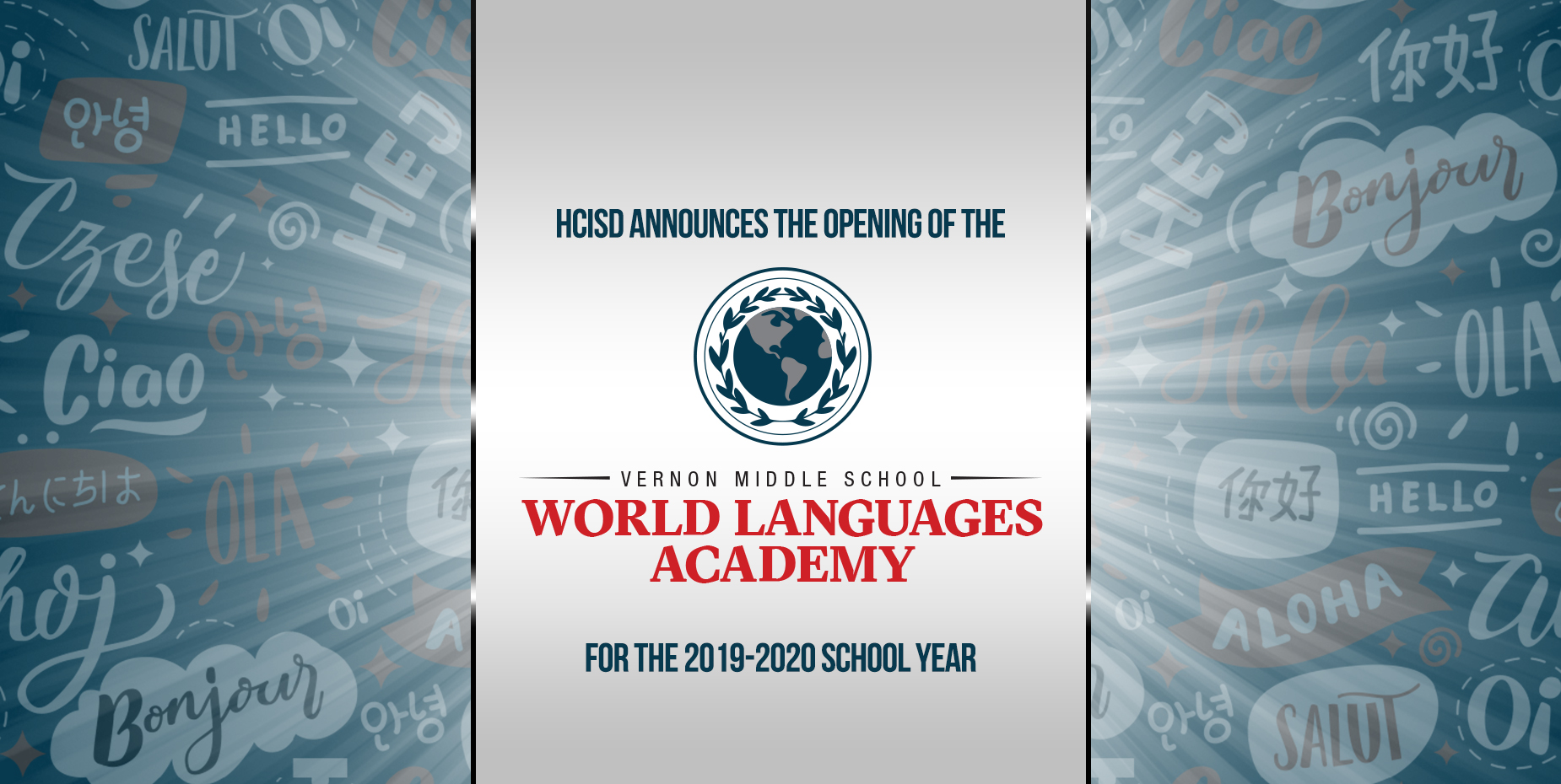 HCISD announces the opening of a World Languages Academy for the 2019-2020 school year