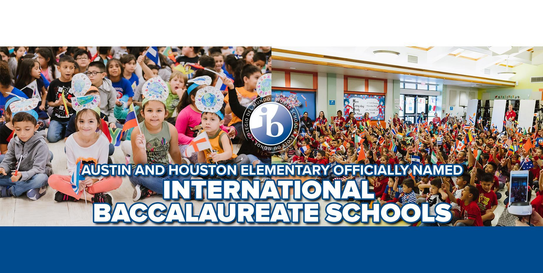 Austin and Houston Elementary officially named International Baccalaureate Schools