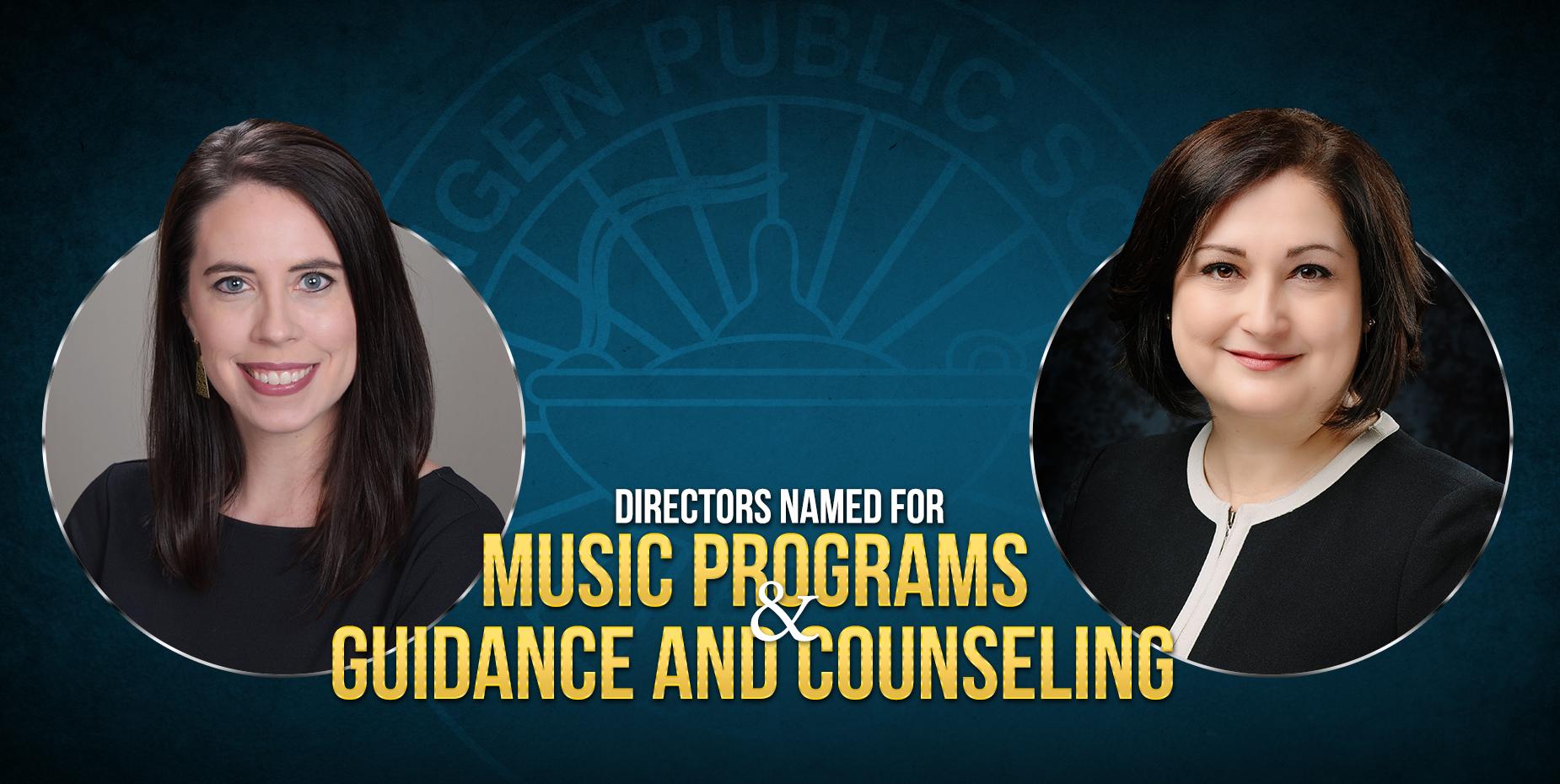Han sido nombradas las directoras para Programas Musicales y Asesoramiento y Orientación Académica.