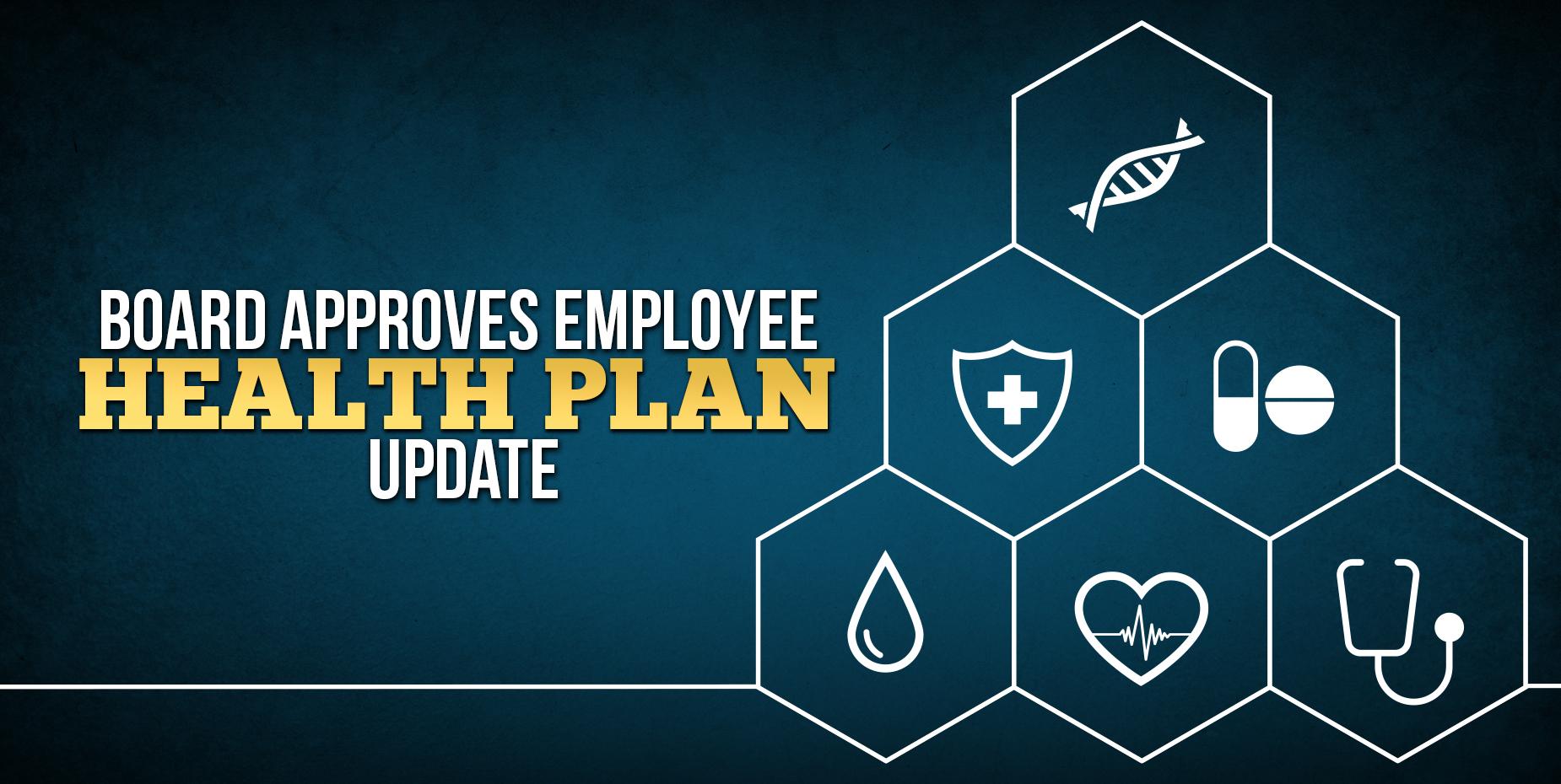 La Mesa Directiva aprueba una actualización al plan de salud de los empleados.